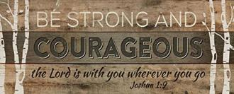 PNL 0309 Veggdekor - Be Strong & Courageous (27 x 66 cm)
